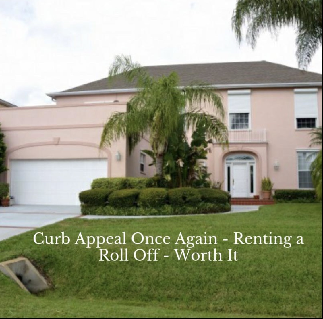 curb appeal after dumpster rental Brevard county fl